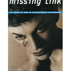 Missing Link The image of man in contemporary photography
