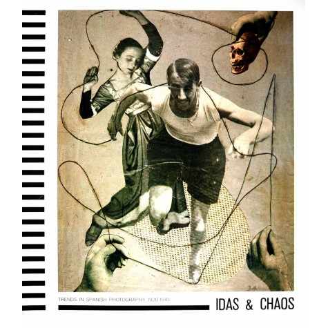 Idas & Chaos - Trends in Spanish Photography 1920-1945