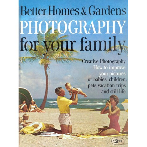 Better Homes & Gardens. Photography for your family