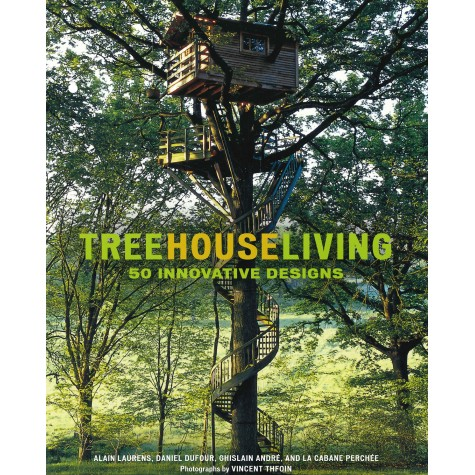 Treehouse Living. 50 innovative designs