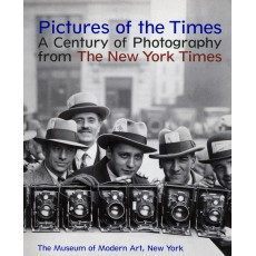 Pictures of the Times - A Century of Photography from The New York Times