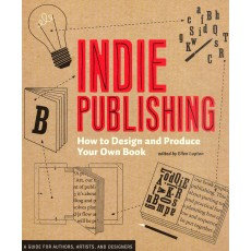 Indie Publishing. How to design ans produce your own book / Guia para diseñar y publicar tus propios libros