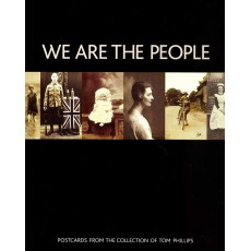 We are the People. Postcards from the collection of Tom Philips