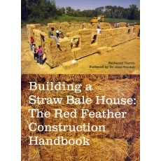Building a straw bale house: the red feather construction handbook