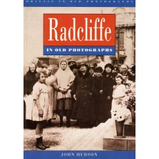 Radcliffe in old photographs. Britain in old photographs