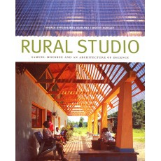 Rural Studio. Samuel Mockbee and an architecture of decency