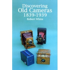 Discovering Old Cameras 1839-1939